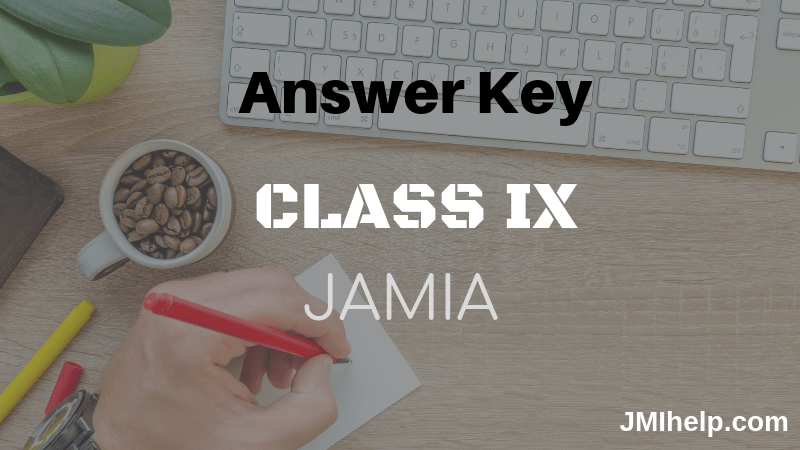 Answer Key class 9 Jamia 2019